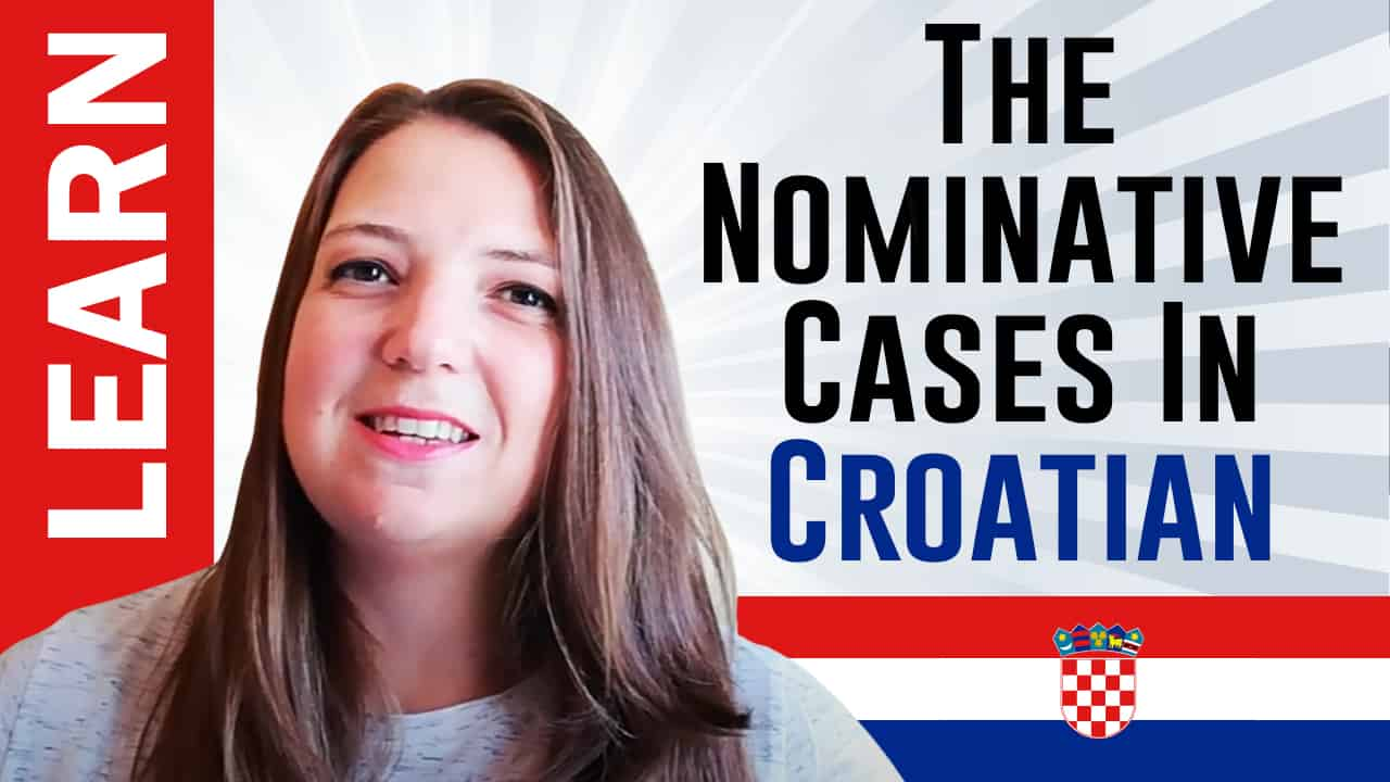 Learn Nominative Cases In Croatia